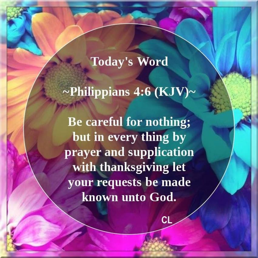 Philippians 4:6 KJV and more!! – The way I see things …